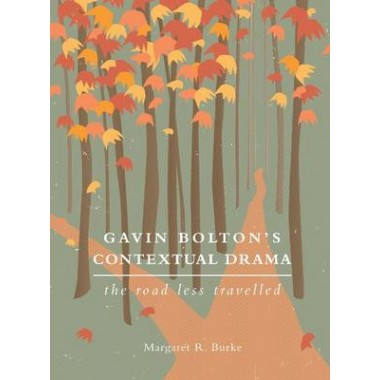 Gavin Bolton's Contextual Drama :The Road Less Travelled