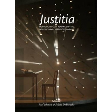 Justitia :Multidisciplinary Readings of the Work of the Jasmin Vardimon Company