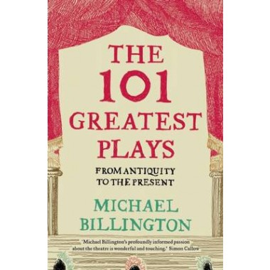 The 101 Greatest Plays :From Antiquity to the Present