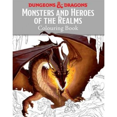 Monsters and Heroes of the Realms :A Dungeons & Dragons Colouring Book