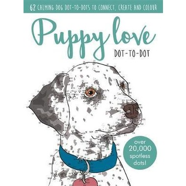 Puppy Love Dot-to-dot Book :Over 20,000 paw-fect dots!