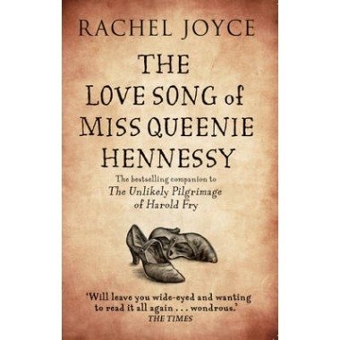 The Love Song of Miss Queenie Hennessy :Or the letter that was never sent to Harold Fry