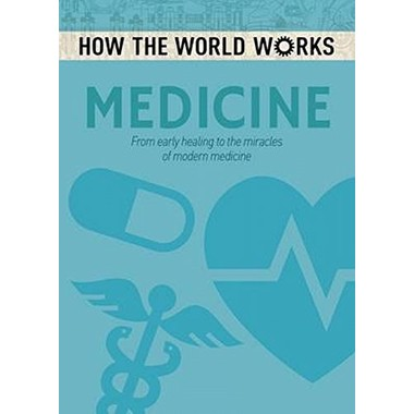 HOW WORLD WORKS: MEDICINE