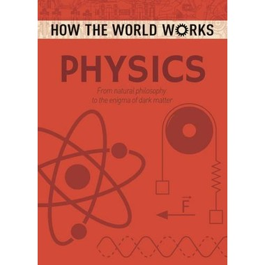 How the World Works: Physics