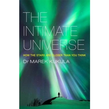 The Intimate Universe :How the stars are closer than you think