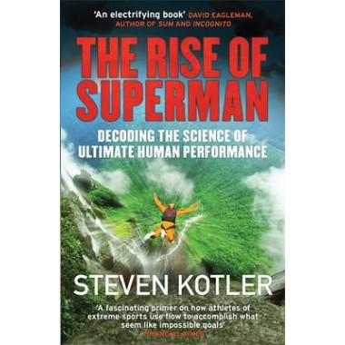 The Rise of Superman :Decoding the Science of Ultimate Human Performance