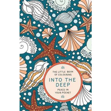 The Little Book of Colouring: Into the Deep :Peace in Your Pocket