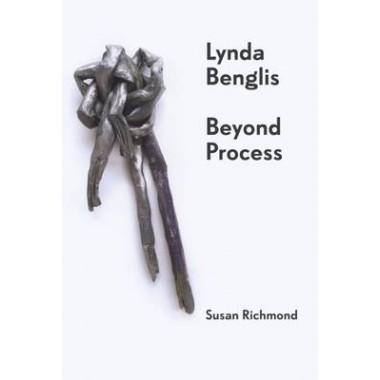 Lynda Benglis :Beyond Process