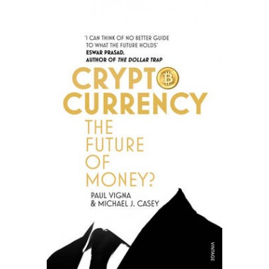 Cryptocurrency :How Bitcoin and Digital Money are Challenging the Global Economic Order