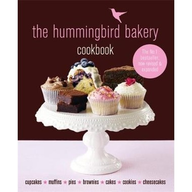 The Hummingbird Bakery Cookbook :The number one best-seller now revised and expanded with new recipes