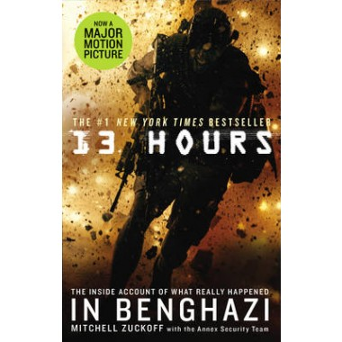 13 Hours :The explosive inside story of how six men fought off the Benghazi terror attack