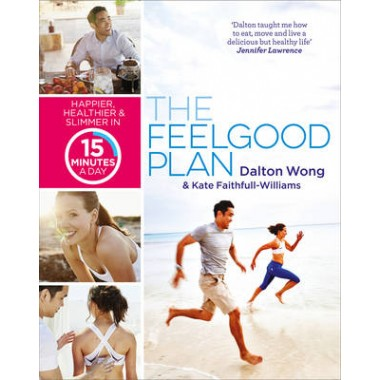 The Feelgood Plan :Happier, Healthier and Slimmer in 15 Minutes a Day