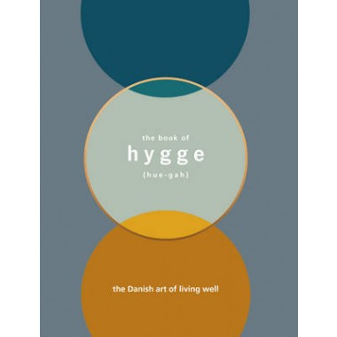 The Book of Hygge :The Danish Art of Living Well