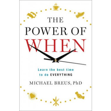 The Power of When :Learn the Best Time to do Everything