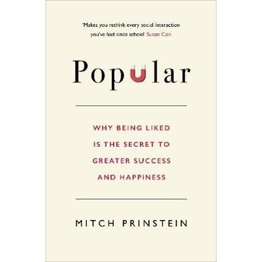 Popular :Why being liked is the secret to greater success and happiness