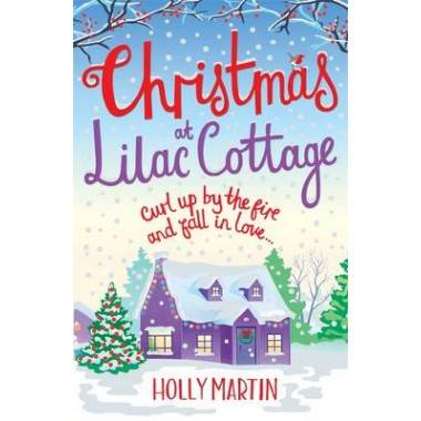 Christmas at Lilac Cottage :A perfect romance to curl up by the fire with (White Cliff Bay Book 1)
