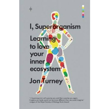 I, Superorganism :Learning to love your inner ecosystem
