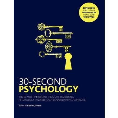 30-Second Psychology :The 50 Most Thought-provoking Psychology Theories, Each Explained in Half a Minute