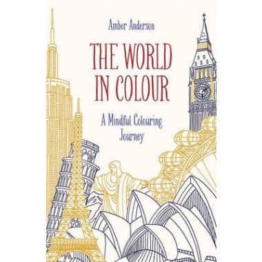 The World in Colour :A Mindful Colouring Journey