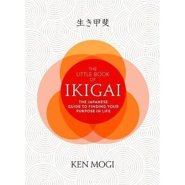 The Little Book of Ikigai :The secret Japanese way to live a happy and long life