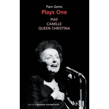 Plays One :Piaf/Camille/Queen Christina