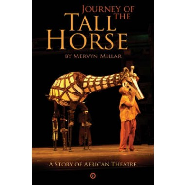 Journey of the Tall Horse :A Story of African Theatre