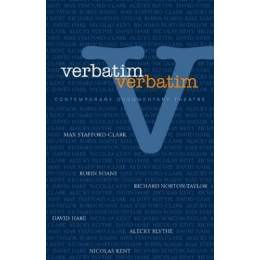 Verbatim :Techniques in Contemporary Documentary Theatre