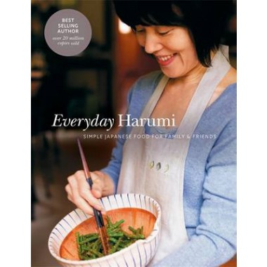 Everyday Harumi :Simple Japanese Food for Family and Friends