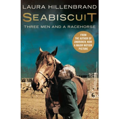 Seabiscuit :The True Story of Three Men and a Racehorse
