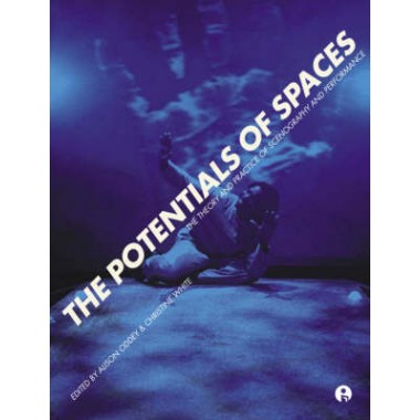 The Potentials of Spaces :International Scenography and Performance for the 21st Century
