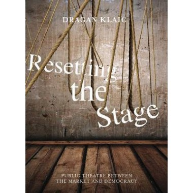 Resetting the Stage :Public Theatre Between the Market and Democracy