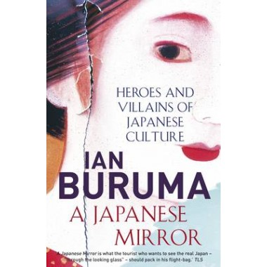 A Japanese Mirror :Heroes and Villains of Japanese Culture