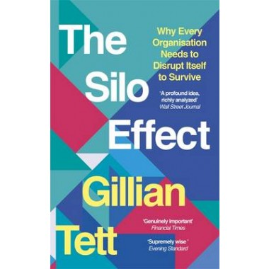The Silo Effect :Why Every Organisation Needs to Disrupt Itself to Survive
