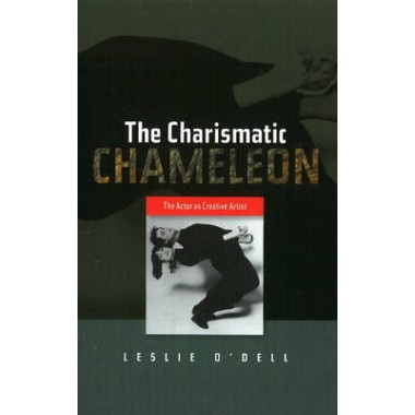 Charismatic Chameleon :The Actor as Creative Artist