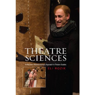 Theatre Sciences :A Plea for a Multidisciplinary Approach to Theatre Studies