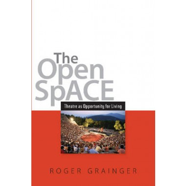 Open Space :Theatre as Opportunity for Living