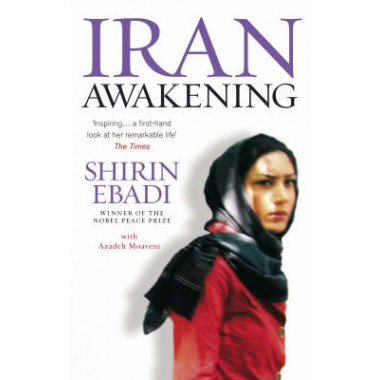 Iran Awakening :A memoir of revolution and hope