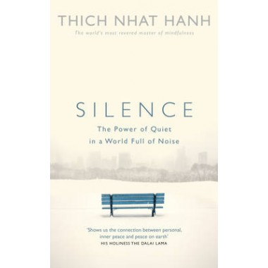 Silence :The Power of Quiet in a World Full of Noise