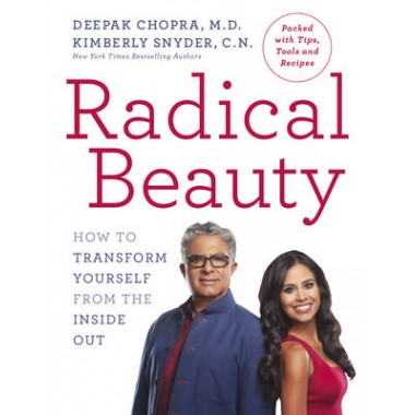 Radical Beauty :How to transform yourself from the inside out