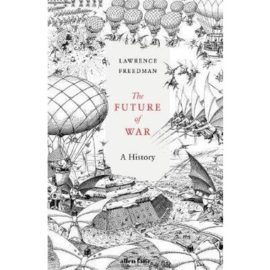The Future of War :A History
