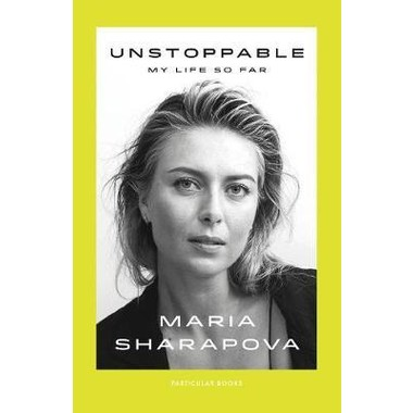 Unstoppable :My Life So Far