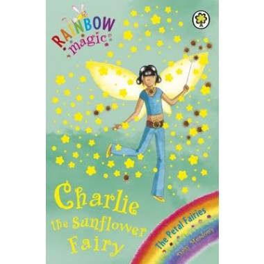 Rainbow Magic: Charlie the Sunflower Fairy :The Petal Fairies Book 4