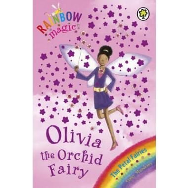 Rainbow Magic: Olivia The Orchid Fairy :The Petal Fairies Book 5