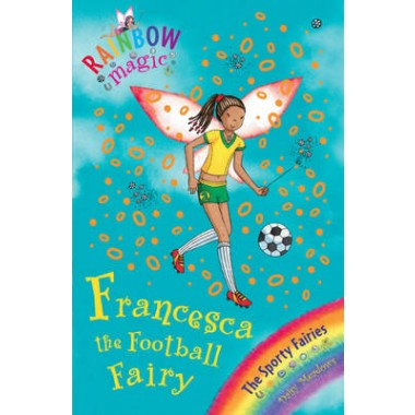 Rainbow Magic: Francesca the Football Fairy :The Sporty Fairies Book 2