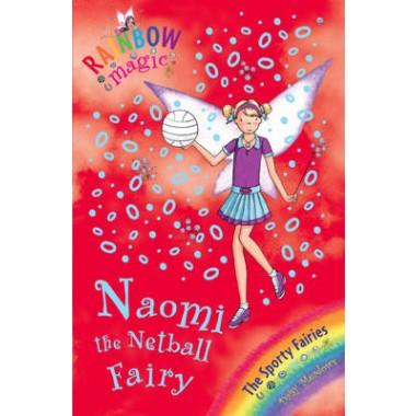 Rainbow Magic: Naomi the Netball Fairy :The Sporty Fairies Book 4