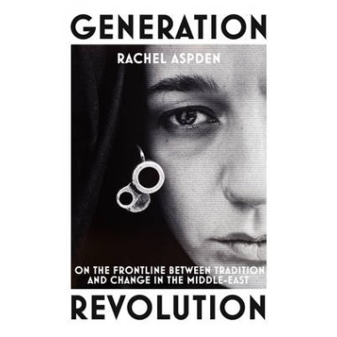 GENERATION REVOLUTION: MIDDLE EAST /T