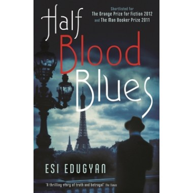 Half Blood Blues :Shortlisted for the Man Booker Prize 2011