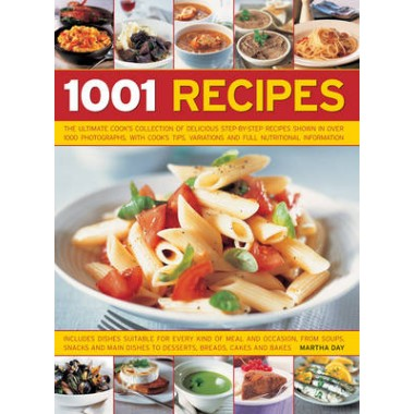 1001 Recipes :The Ultimate Cooks Collection of Delicious Step-by-Step Recipes Shown in Over 1000 Photographs, with Cooks Tips, Variations and Full Nutritional Information