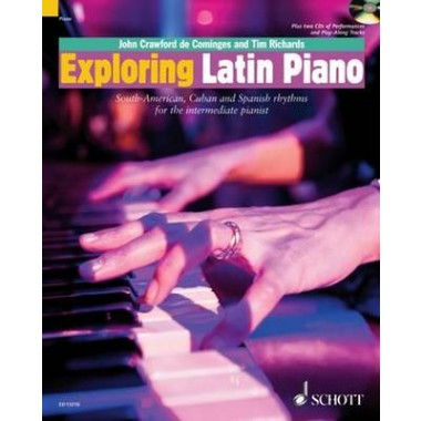 Exploring Latin Piano :South-American, Cuban and Spanish Rhythms for the Intermediate Pianist