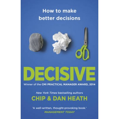 Decisive :How to Make Better Decisions
